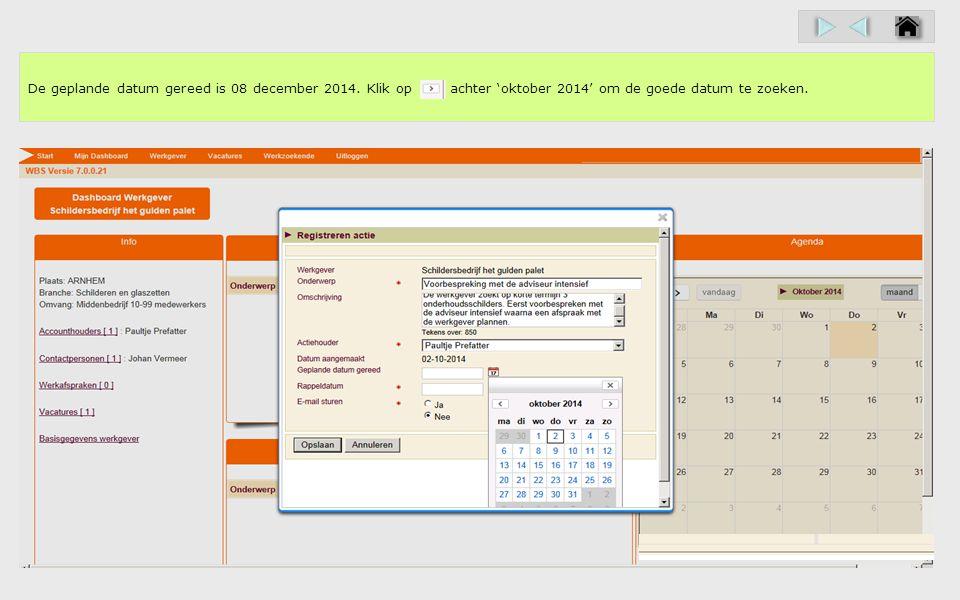 In welke datum heb je de 'Geplande datum gereed' gewijzigd? Klik in deze demo op 'Opslaan'.