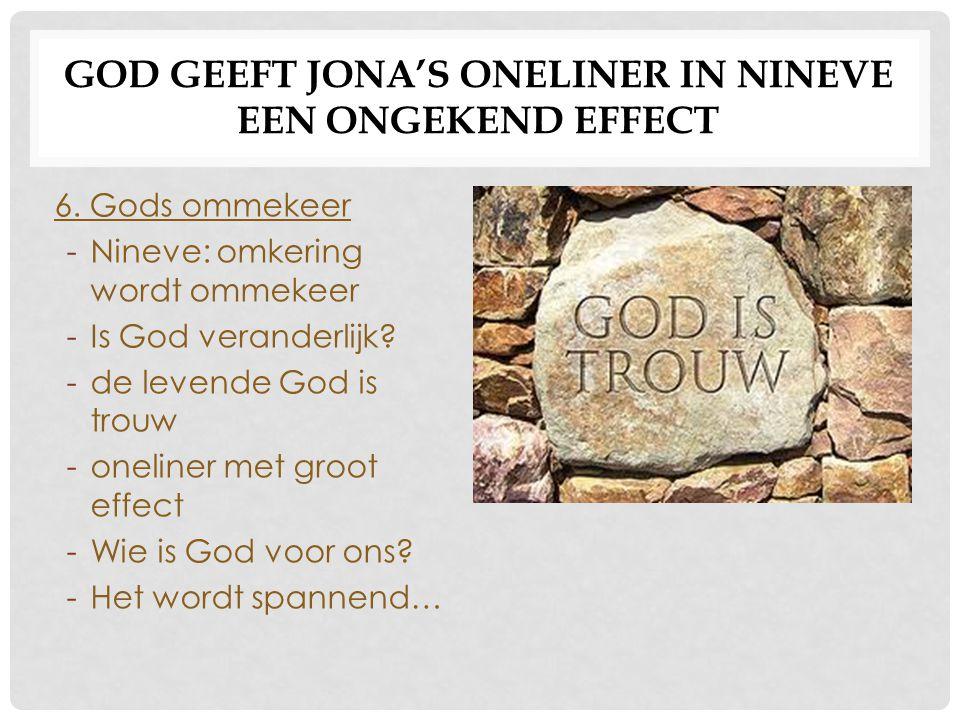 GOD GEEFT JONA'S ONELINER IN NINEVE EEN ONGEKEND EFFECT 6.