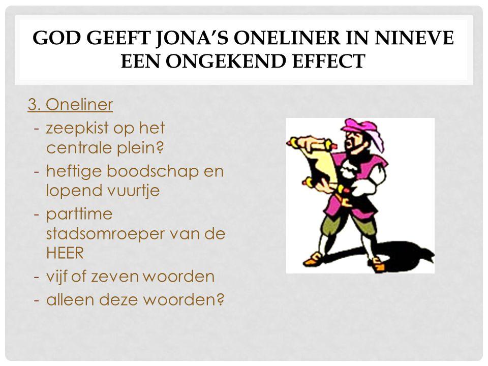 GOD GEEFT JONA'S ONELINER IN NINEVE EEN ONGEKEND EFFECT 3.