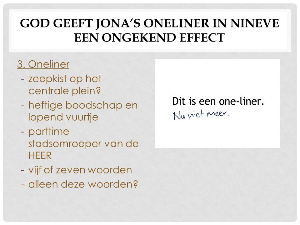 GOD GEEFT JONA'S ONELINER IN NINEVE EEN ONGEKEND EFFECT 4.