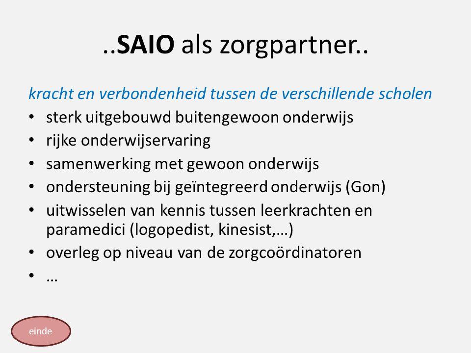 ..SAIO als zorgpartner.. kracht en verbondenheid tussen de verschillende scholen sterk uitgebouwd buitengewoon onderwijs rijke onderwijservaring samen