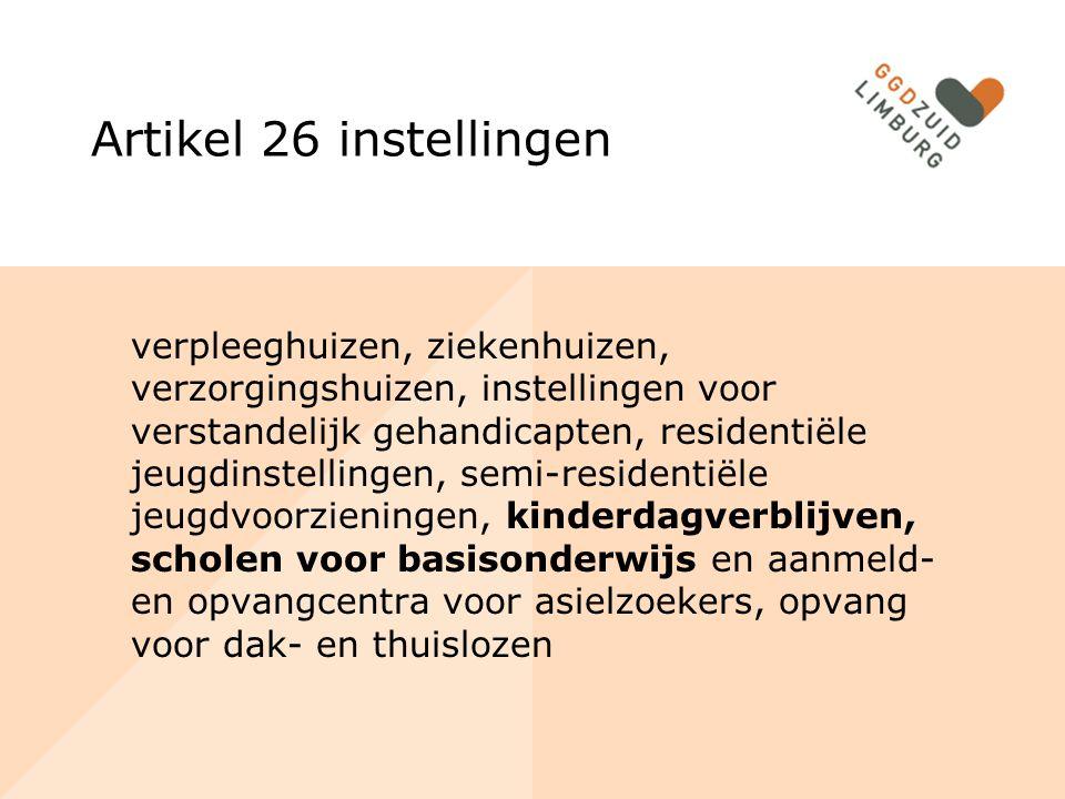 Artikel 26 instellingen verpleeghuizen, ziekenhuizen, verzorgingshuizen, instellingen voor verstandelijk gehandicapten, residentiële jeugdinstellingen