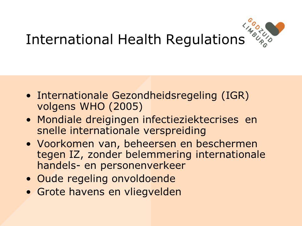 International Health Regulations Internationale Gezondheidsregeling (IGR) volgens WHO (2005) Mondiale dreigingen infectieziektecrises en snelle intern