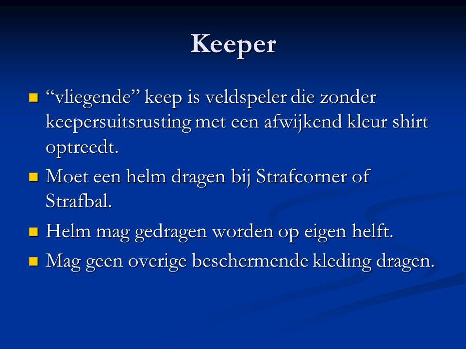 """Keeper """"vliegende"""" keep is veldspeler die zonder keepersuitsrusting met een afwijkend kleur shirt optreedt. """"vliegende"""" keep is veldspeler die zonder"""