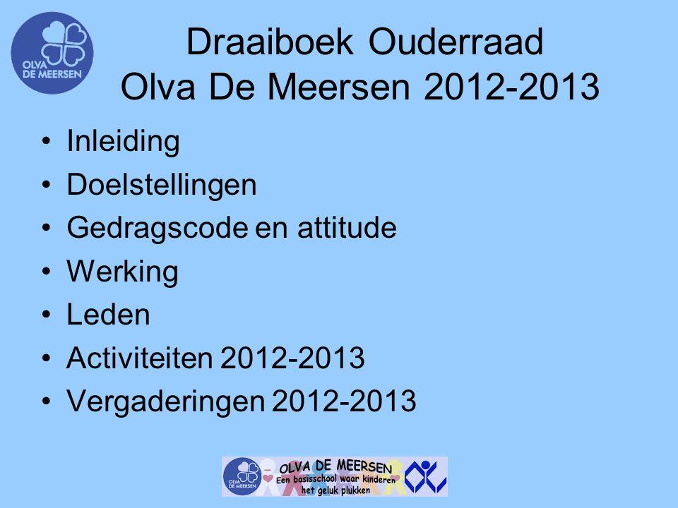 Draaiboek Ouderraad Olva De Meersen 2012-2013 Inleiding Doelstellingen Gedragscode en attitude Werking Leden Activiteiten 2012-2013 Vergaderingen 2012