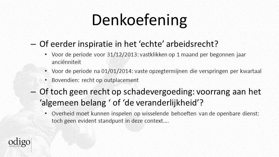 Denkoefening – Of eerder inspiratie in het 'echte' arbeidsrecht? Voor de periode voor 31/12/2013: vastklikken op 1 maand per begonnen jaar anciënnitei