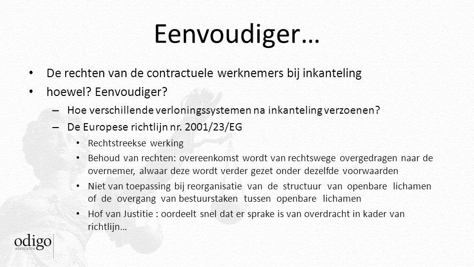 Eenvoudiger… De rechten van de contractuele werknemers bij inkanteling hoewel? Eenvoudiger? – Hoe verschillende verloningssystemen na inkanteling verz