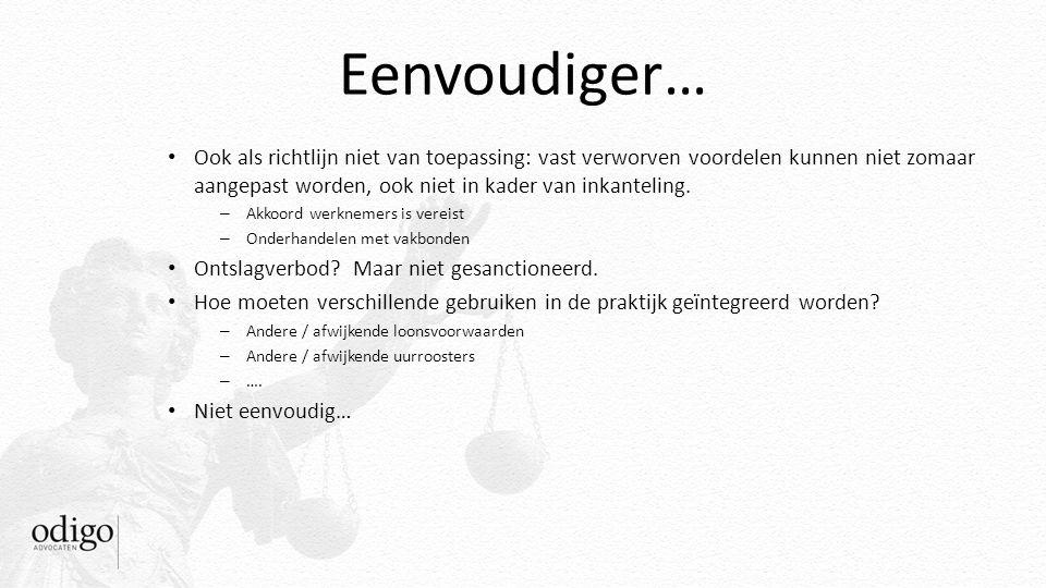 Eenvoudiger… Ook als richtlijn niet van toepassing: vast verworven voordelen kunnen niet zomaar aangepast worden, ook niet in kader van inkanteling. –
