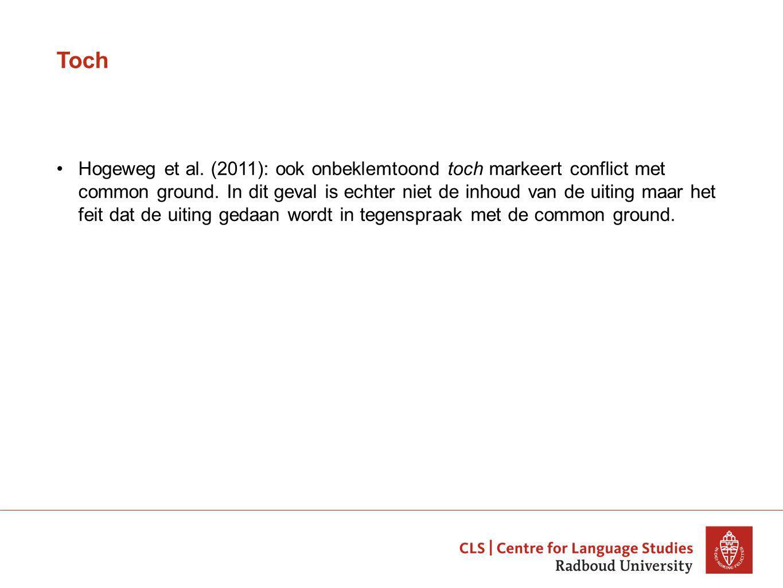 Toch Hogeweg et al. (2011): ook onbeklemtoond toch markeert conflict met common ground.