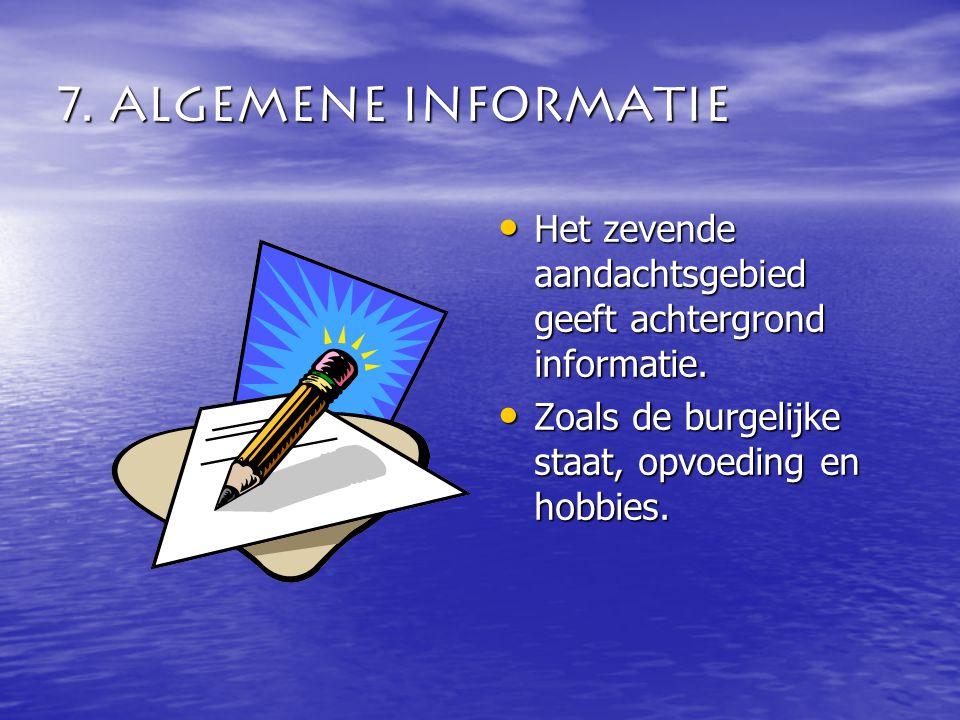 7. Algemene informatie Het zevende aandachtsgebied geeft achtergrond informatie.