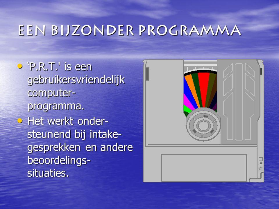 Een bijzonder programma 'P.R.T. is een gebruikersvriendelijk computer- programma.