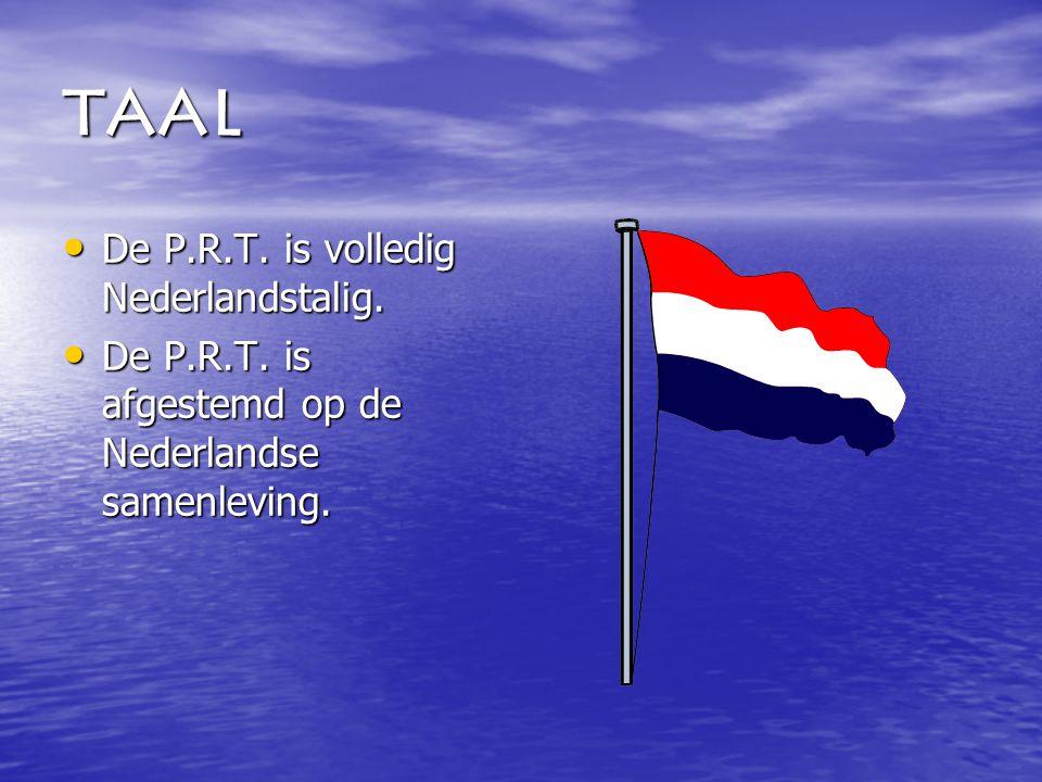 Taal De P.R.T. is volledig Nederlandstalig. De P.R.T.
