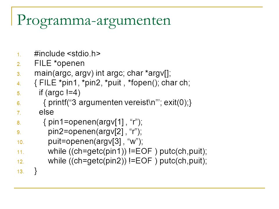 Programma-argumenten 1. #include 2. FILE *openen 3.