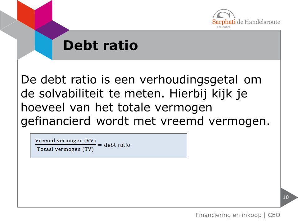 De debt ratio is een verhoudingsgetal om de solvabiliteit te meten. Hierbij kijk je hoeveel van het totale vermogen gefinancierd wordt met vreemd verm