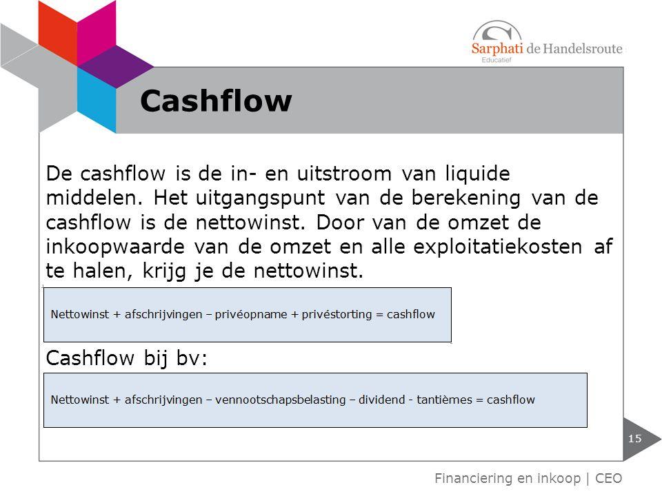 De cashflow is de in- en uitstroom van liquide middelen. Het uitgangspunt van de berekening van de cashflow is de nettowinst. Door van de omzet de ink