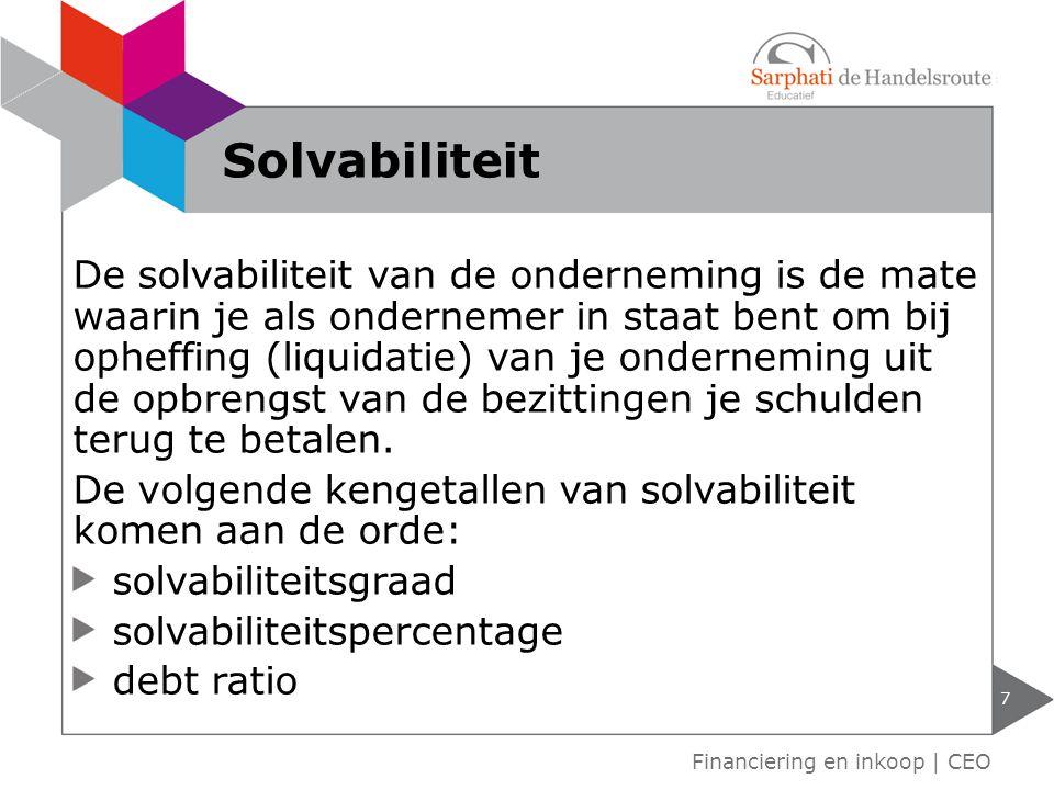 De solvabiliteit van de onderneming is de mate waarin je als ondernemer in staat bent om bij opheffing (liquidatie) van je onderneming uit de opbrengs