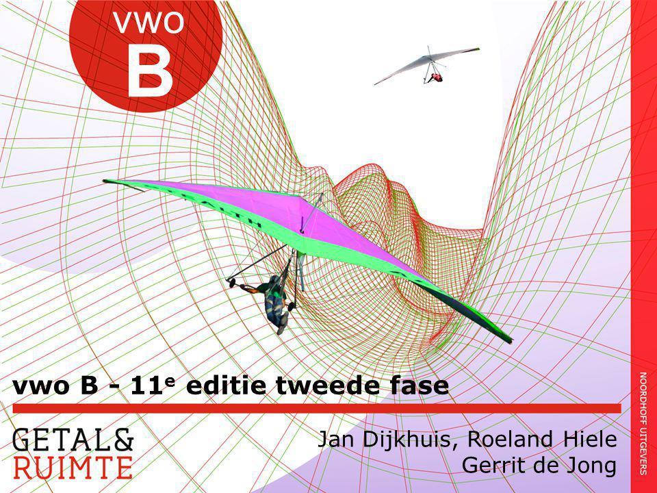 vwo B - 11 e editie tweede fase vwo B Jan Dijkhuis, Roeland Hiele Gerrit de Jong