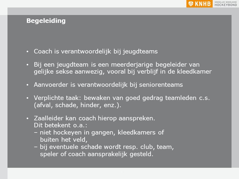 Begeleiding Coach is verantwoordelijk bij jeugdteams Bij een jeugdteam is een meerderjarige begeleider van gelijke sekse aanwezig, vooral bij verblijf