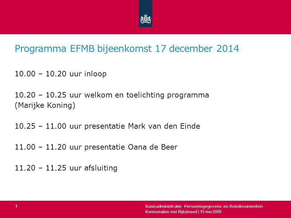 Programma EFMB bijeenkomst 17 december 2014 10.00 – 10.20 uur inloop 10.20 – 10.25 uur welkom en toelichting programma (Marijke Koning) 10.25 – 11.00