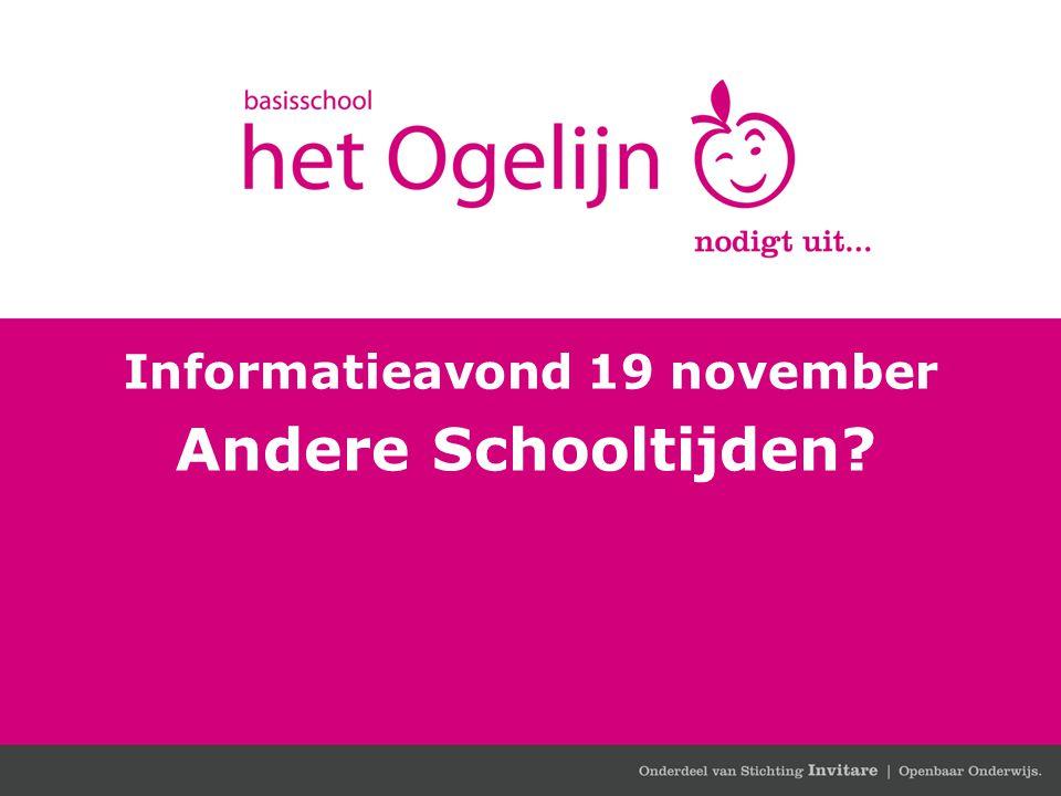 Agenda 1.Aanleiding 'Andere schooltijden?' 2.Zeggenschap ouders en team 3.Wettelijke kaders 4.Welke mogelijkheden zijn er voor andere schooltijden.