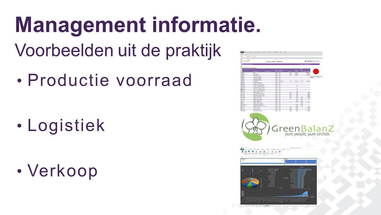 Management informatie. Voorbeelden uit de praktijk Productie voorraad Logistiek Verkoop