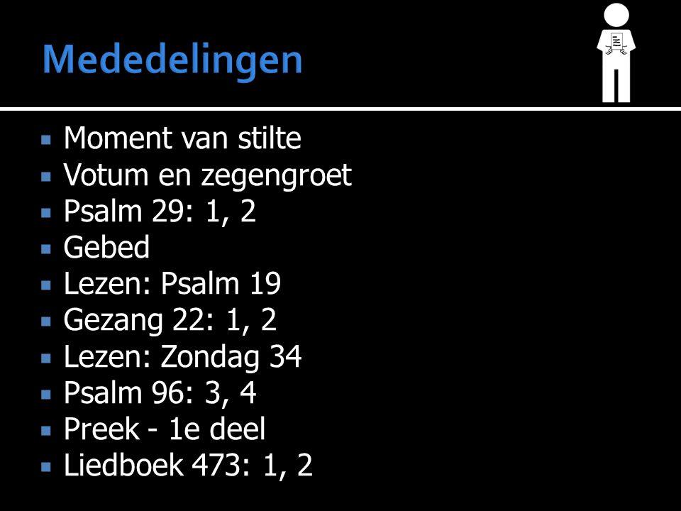 Zondag 34 Tussenzang: Liedboek 473: 1, 2