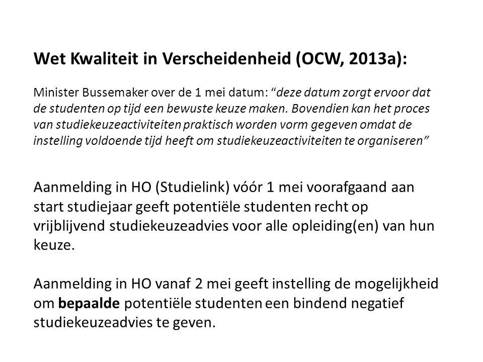 """Wet Kwaliteit in Verscheidenheid (OCW, 2013a): Minister Bussemaker over de 1 mei datum: """"deze datum zorgt ervoor dat de studenten op tijd een bewuste"""