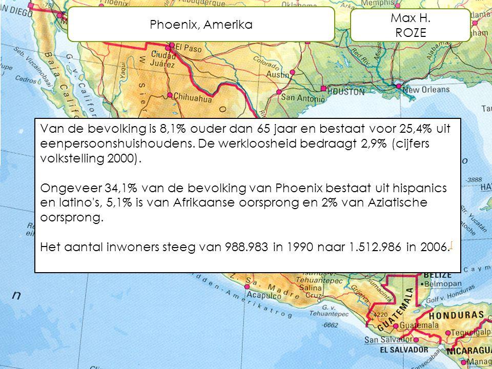 Phoenix, Amerika Max H. ROZE Van de bevolking is 8,1% ouder dan 65 jaar en bestaat voor 25,4% uit eenpersoonshuishoudens. De werkloosheid bedraagt 2,9
