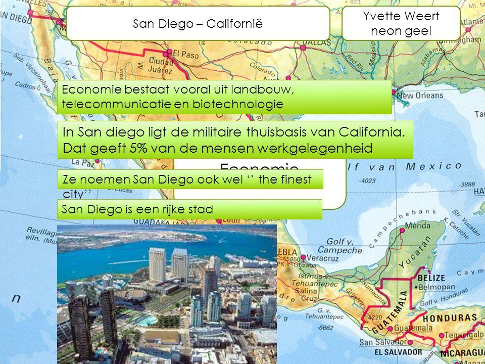 San Diego – Californië Yvette Weert neon geel Economie Economie bestaat vooral uit landbouw, telecommunicatie en biotechnologie In San diego ligt de m
