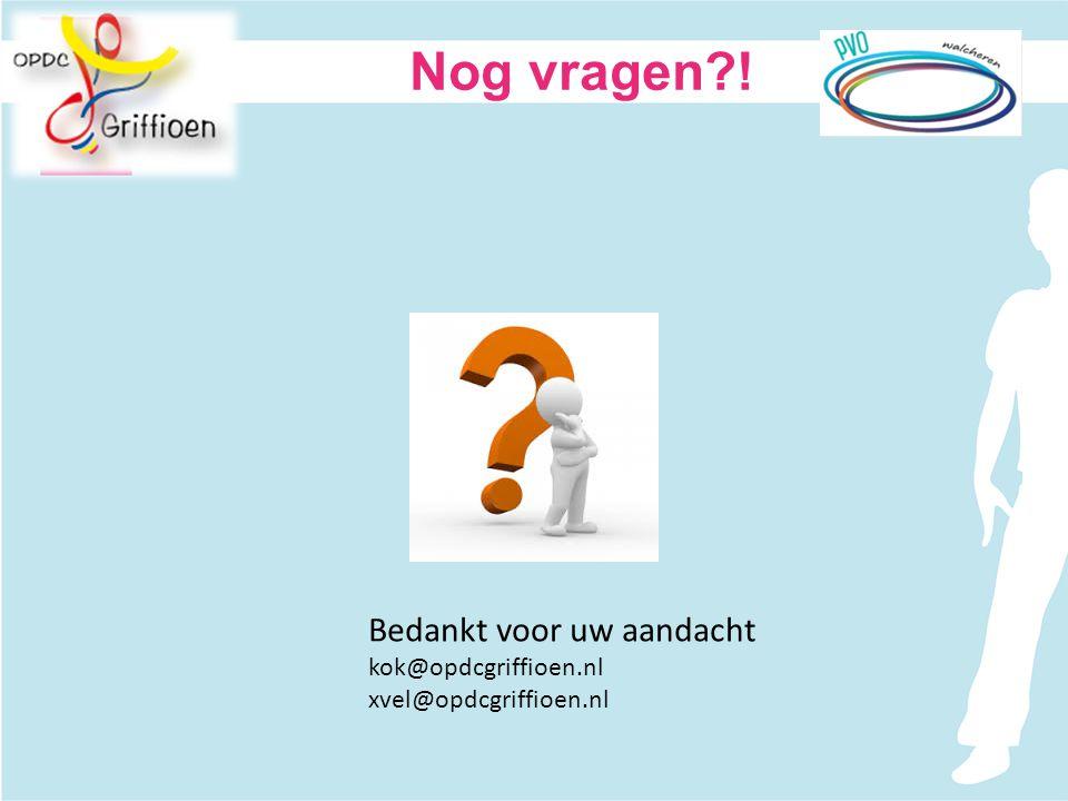 Nog vragen?! Bedankt voor uw aandacht kok@opdcgriffioen.nl xvel@opdcgriffioen.nl