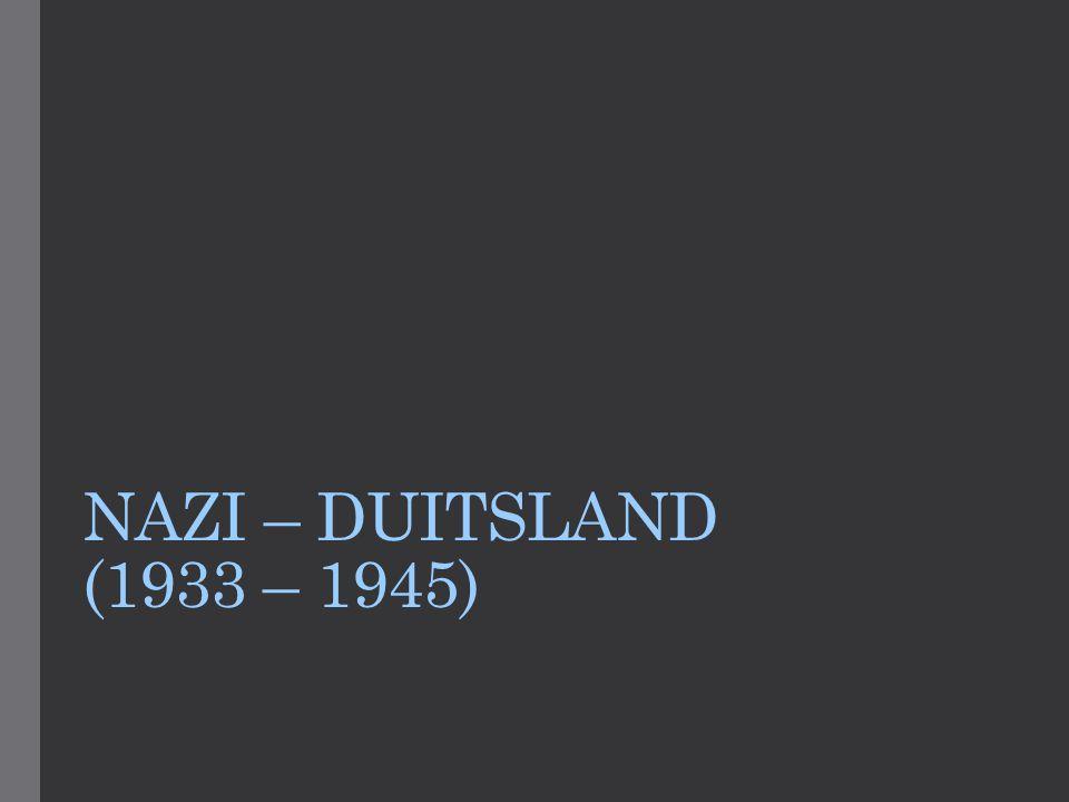NAZI – DUITSLAND (1933 – 1945)