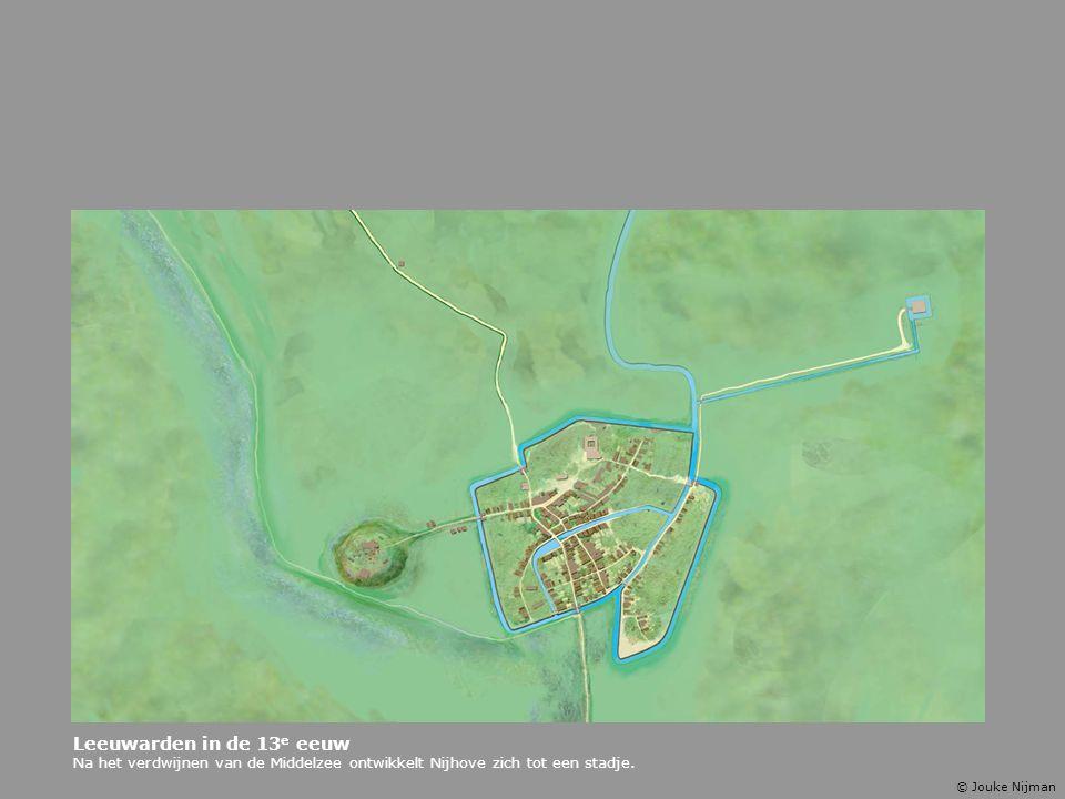 Leeuwarden in de 13 e eeuw Na het verdwijnen van de Middelzee ontwikkelt Nijhove zich tot een stadje. © Jouke Nijman