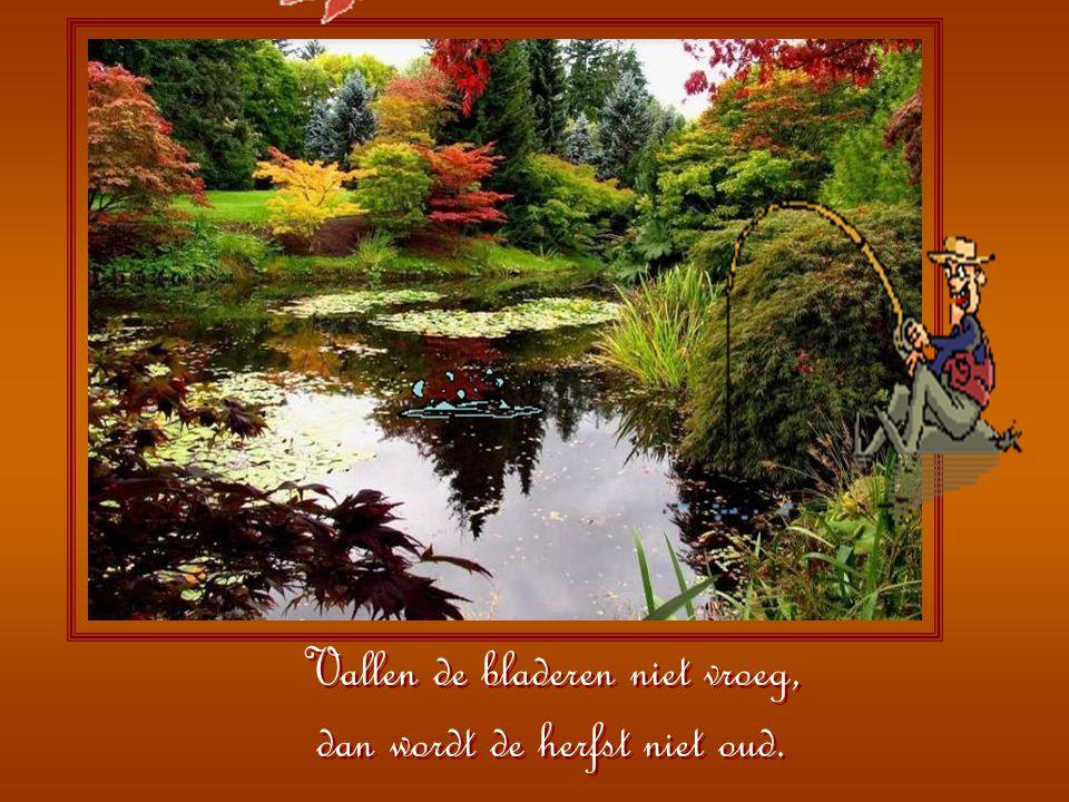 Is in de herfst het weer lang klaar, vroeg is dan een strenge winter daar.