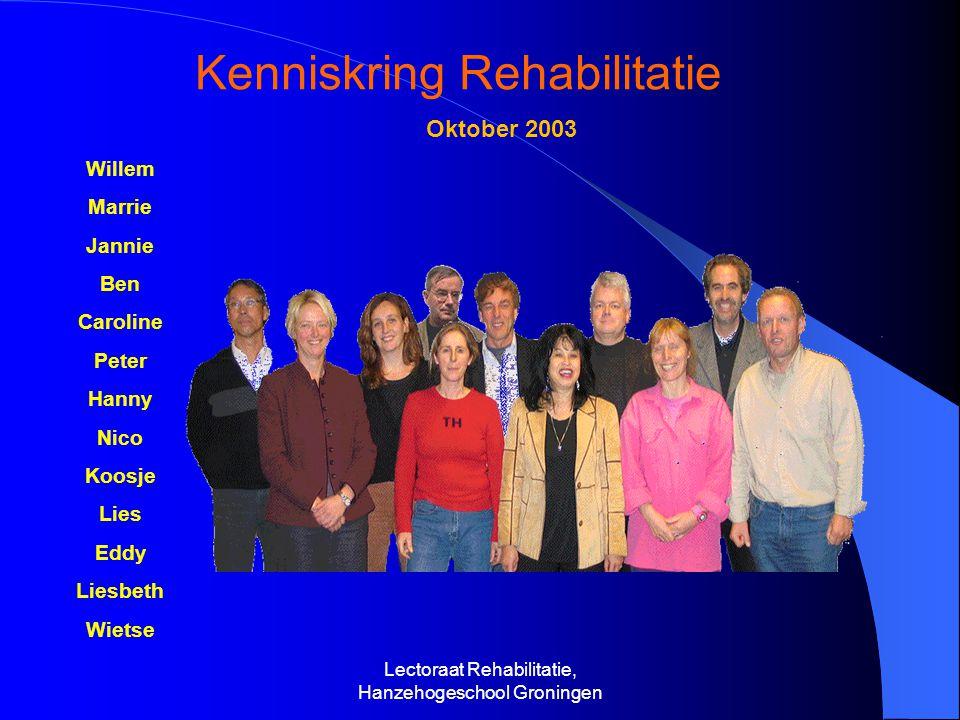 Kenniskring Rehabilitatie Oktober 2003 Willem Marrie Jannie Ben Caroline Peter Hanny Nico Koosje Lies Eddy Liesbeth Wietse