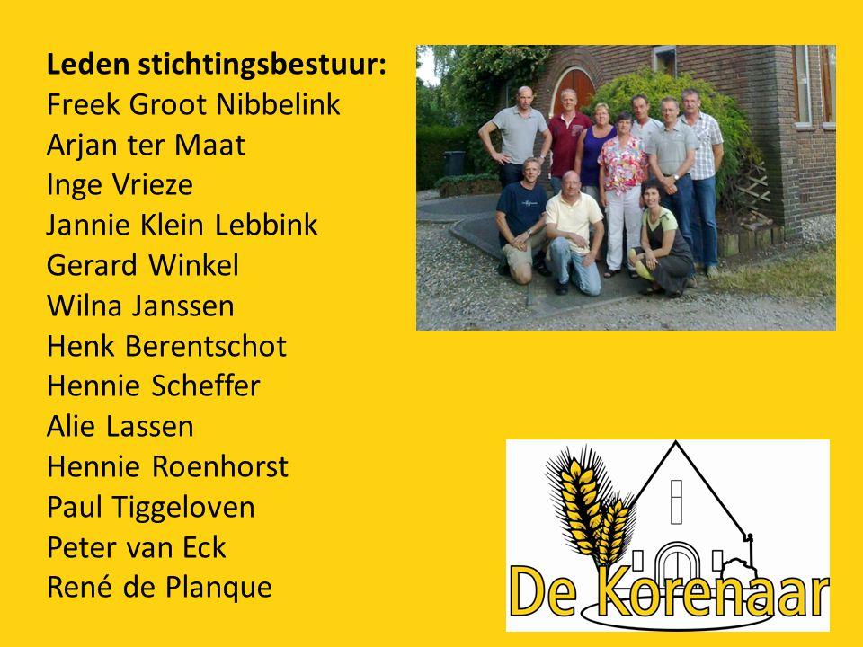 Leden stichtingsbestuur: Freek Groot Nibbelink Arjan ter Maat Inge Vrieze Jannie Klein Lebbink Gerard Winkel Wilna Janssen Henk Berentschot Hennie Sch