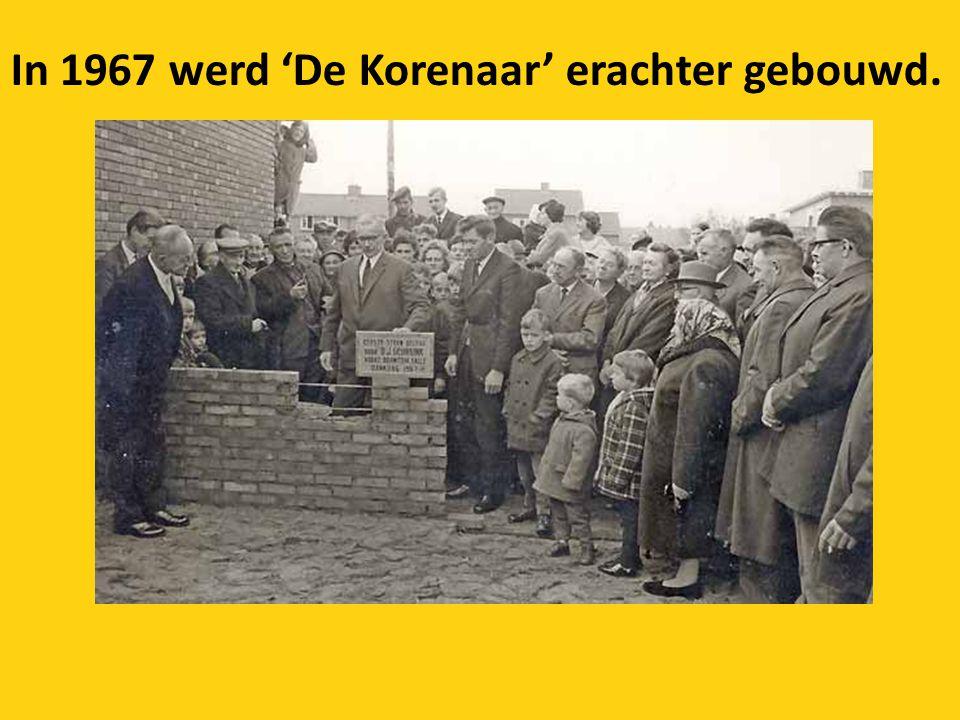 In 1967 werd 'De Korenaar' erachter gebouwd.