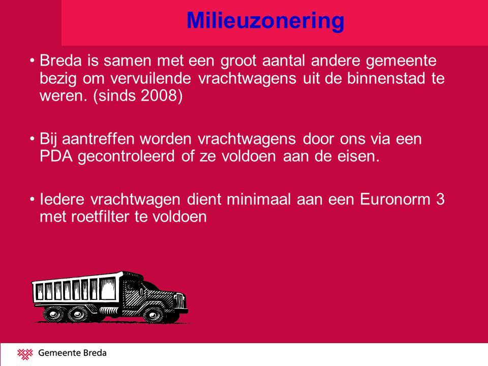 Milieuzonering Breda is samen met een groot aantal andere gemeente bezig om vervuilende vrachtwagens uit de binnenstad te weren. (sinds 2008) Bij aant