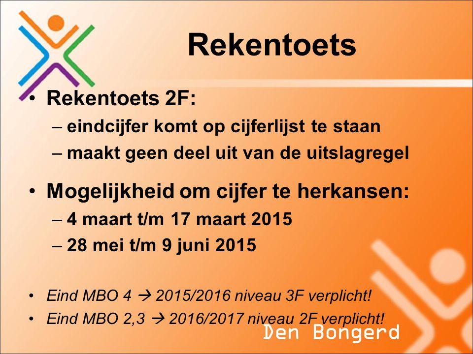 Rekentoets Rekentoets 2F: –eindcijfer komt op cijferlijst te staan –maakt geen deel uit van de uitslagregel Mogelijkheid om cijfer te herkansen: –4 ma