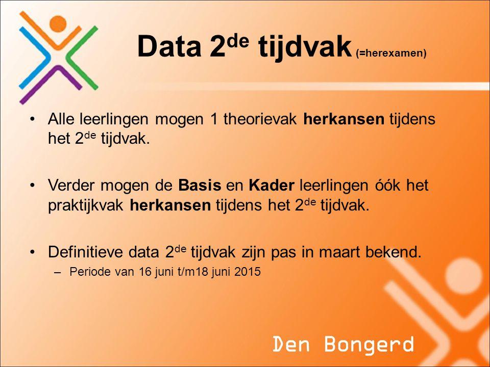 Data 2 de tijdvak (=herexamen) Alle leerlingen mogen 1 theorievak herkansen tijdens het 2 de tijdvak. Verder mogen de Basis en Kader leerlingen óók he