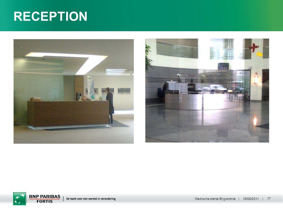 | 16/06/2011 | Medische dienst /Ergonomie 17 RECEPTION