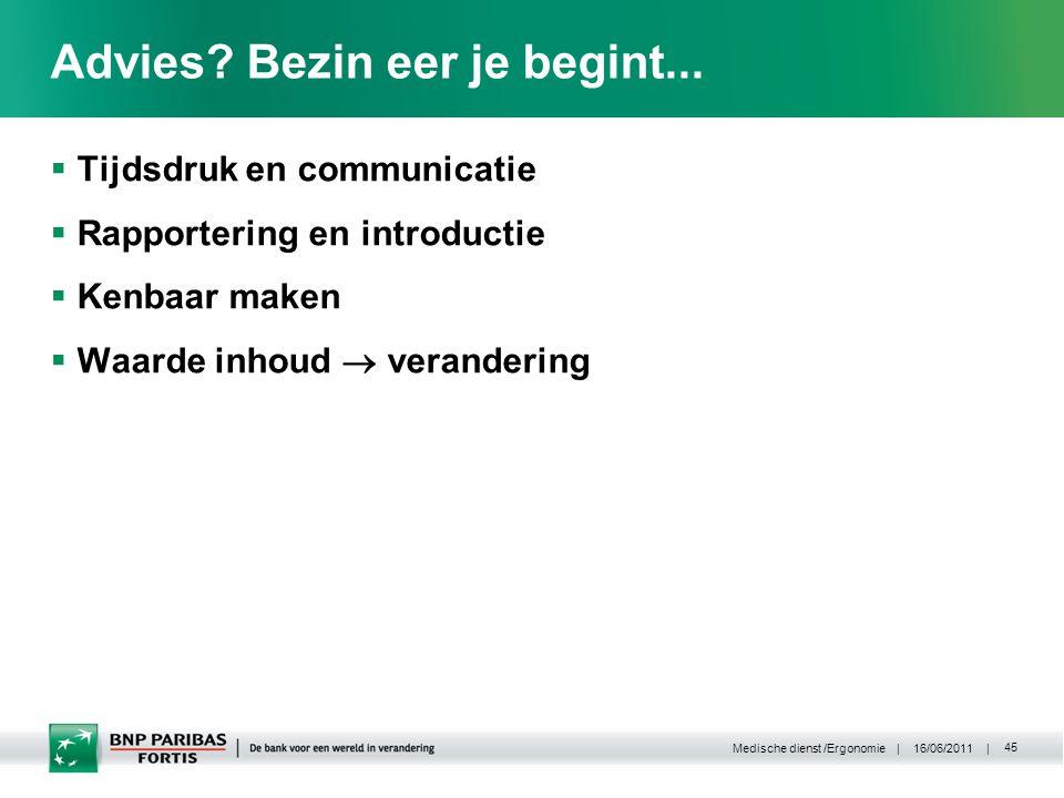 | 16/06/2011 | Medische dienst /Ergonomie 45 Advies.