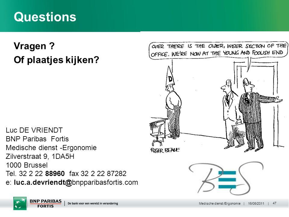 | 16/06/2011 | Medische dienst /Ergonomie 47 Questions Vragen .