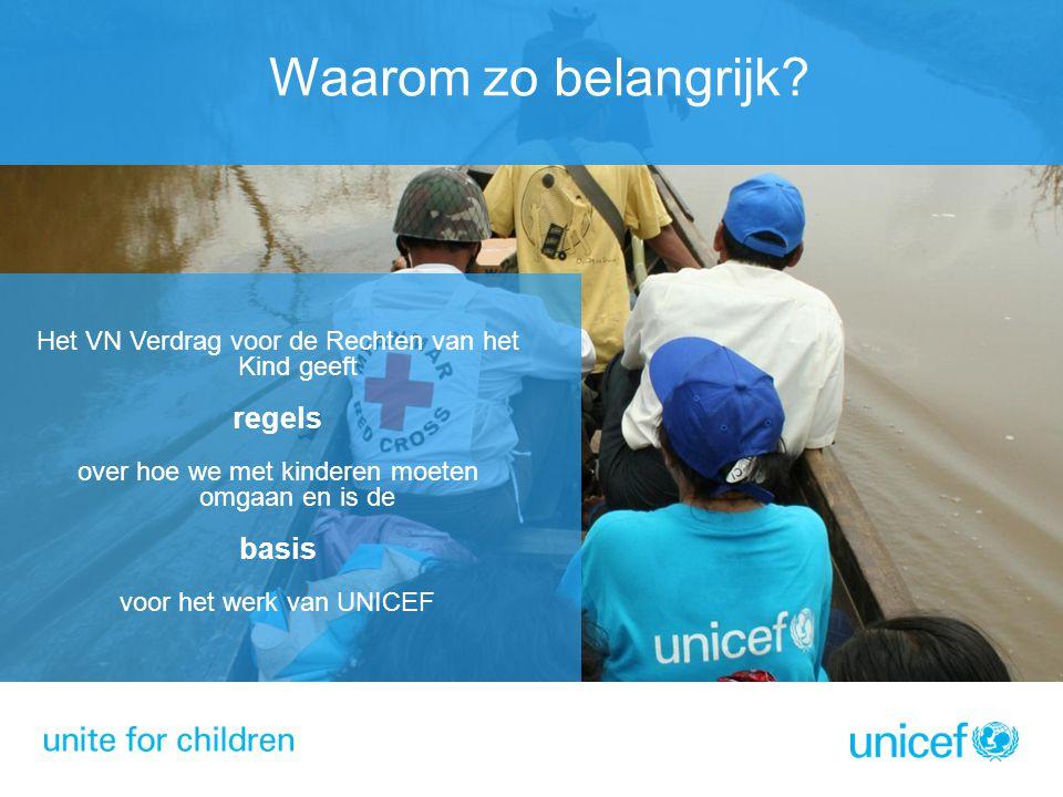 Waarom zo belangrijk? Het VN Verdrag voor de Rechten van het Kind geeft regels over hoe we met kinderen moeten omgaan en is de basis voor het werk van