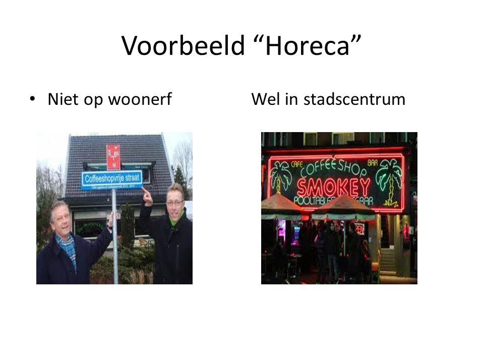 """Voorbeeld """"Horeca"""" Niet op woonerfWel in stadscentrum"""