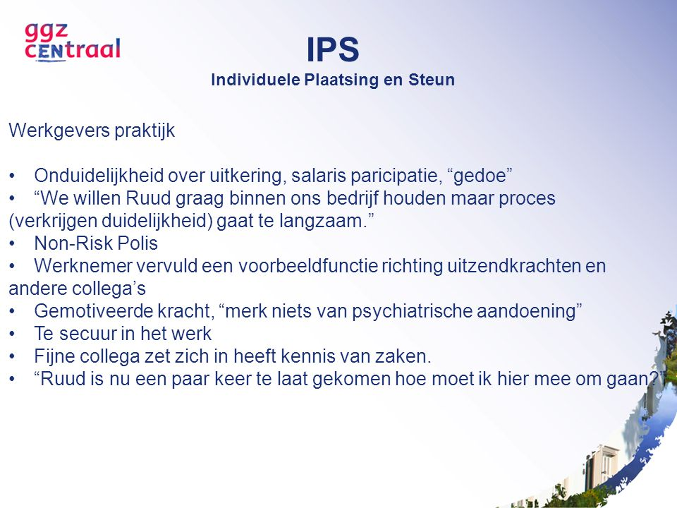 """IPS Individuele Plaatsing en Steun Werkgevers praktijk Onduidelijkheid over uitkering, salaris paricipatie, """"gedoe"""" """"We willen Ruud graag binnen ons b"""
