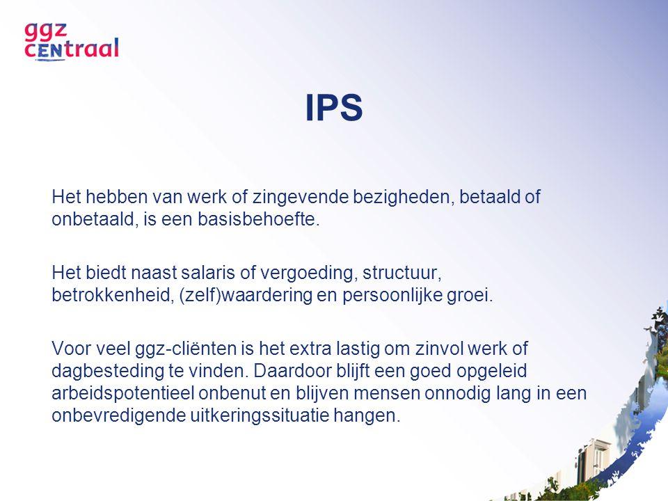 IPS Individuele Plaatsing en Steun IPS is een arbeidsrehabilitatiemethodiek die er speciaal op gericht is om mensen met een psychiatrische ziekte toe te leiden naar betaald werk.