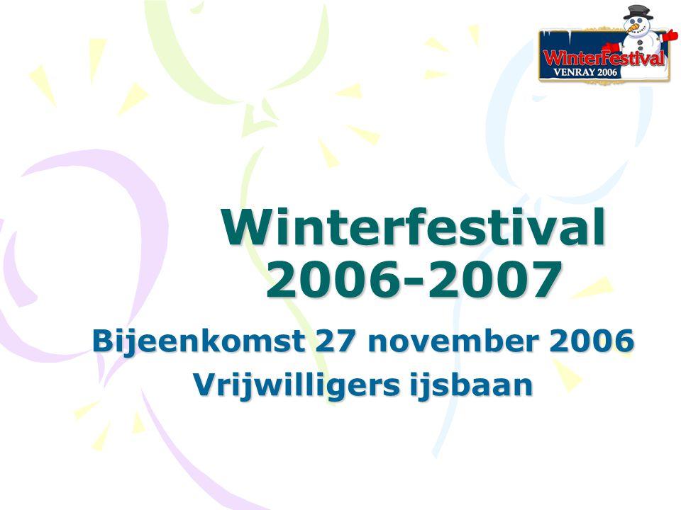 Winterfestival 2006-2007 Bijeenkomst 27 november 2006 Vrijwilligers ijsbaan