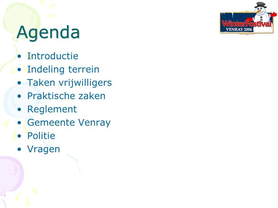 Agenda Introductie Indeling terrein Taken vrijwilligers Praktische zaken Reglement Gemeente Venray Politie Vragen