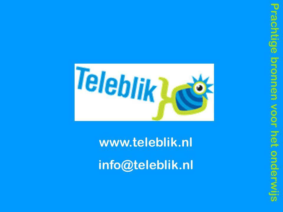 Prachtige bronnen voor het onderwijs www.teleblik.nl info@teleblik.nl