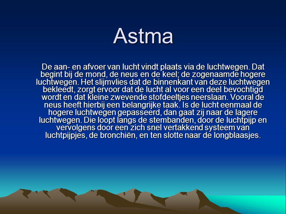 Astma De aan- en afvoer van lucht vindt plaats via de luchtwegen. Dat begint bij de mond, de neus en de keel; de zogenaamde hogere luchtwegen. Het sli